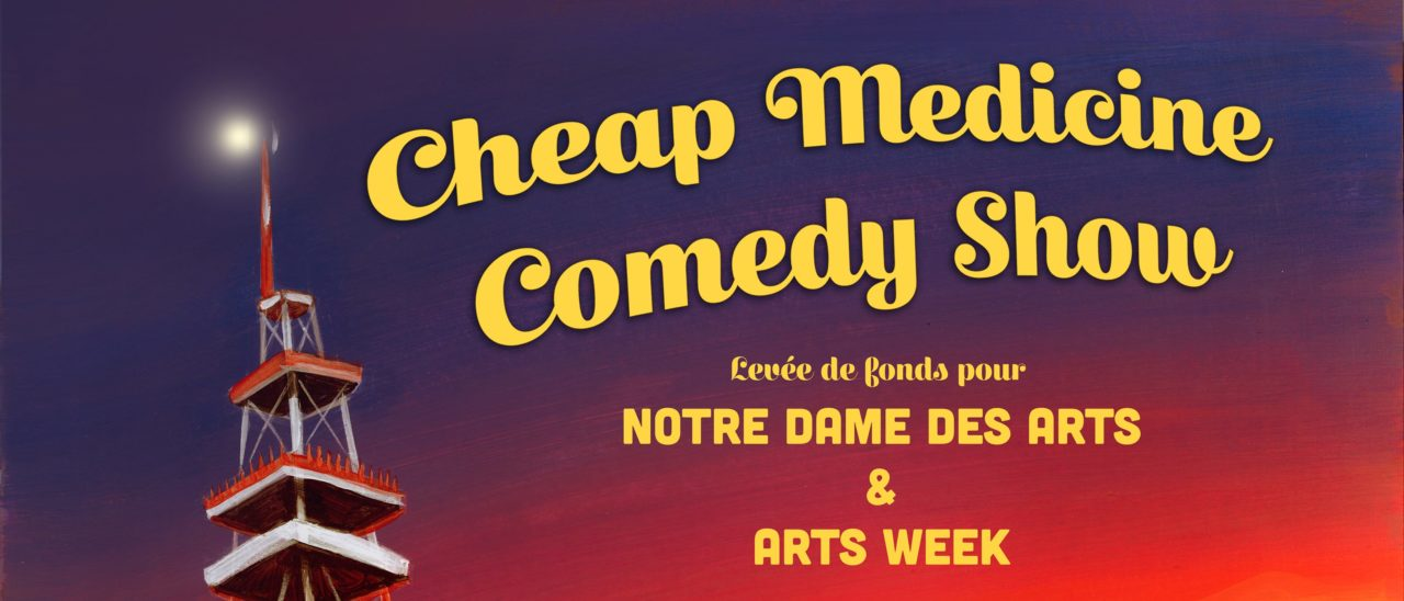 Cheap Medicine Comedy Show: 3rd annual fundraiser by Notre-Dame-des-Arts
